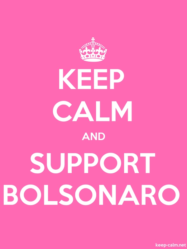 KEEP CALM AND SUPPORT BOLSONARO - white/pink - Default (600x800)