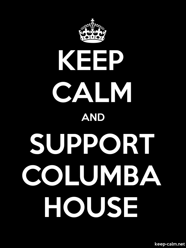 KEEP CALM AND SUPPORT COLUMBA HOUSE - white/black - Default (600x800)