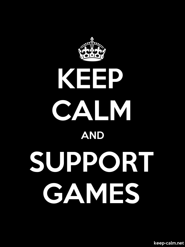 KEEP CALM AND SUPPORT GAMES - white/black - Default (600x800)