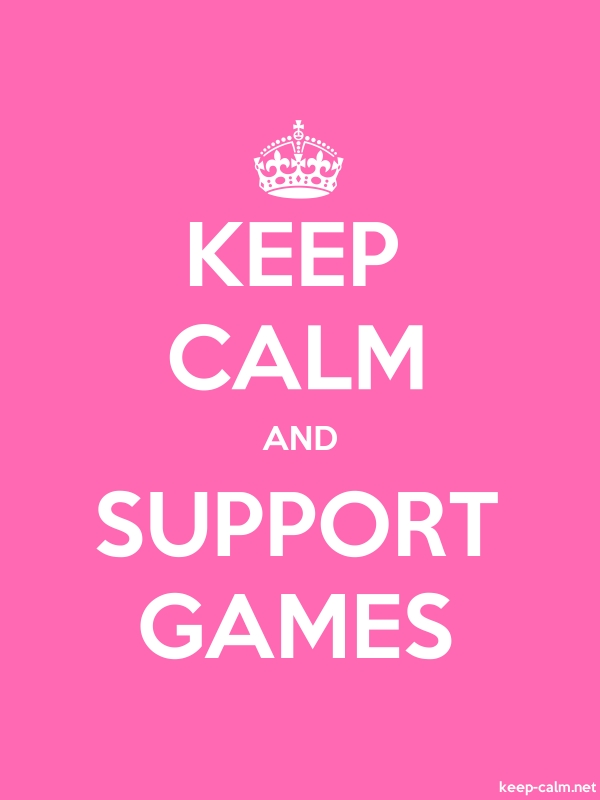 KEEP CALM AND SUPPORT GAMES - white/pink - Default (600x800)