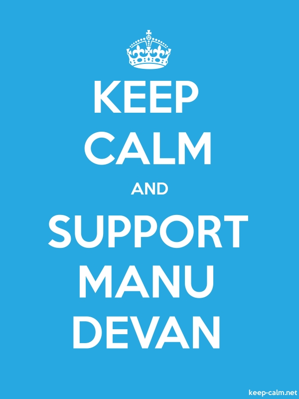 KEEP CALM AND SUPPORT MANU DEVAN - white/blue - Default (600x800)