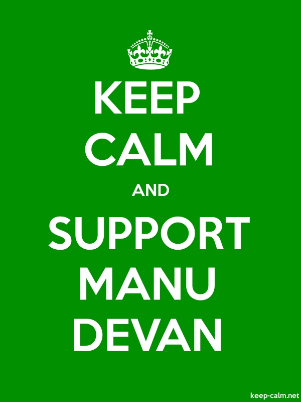 KEEP CALM AND SUPPORT MANU DEVAN - white/green - Default (600x800)