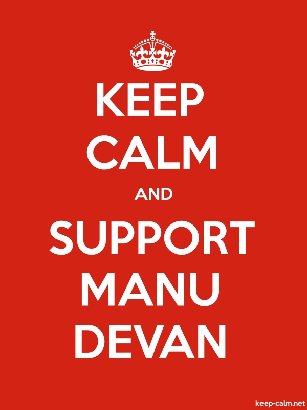 KEEP CALM AND SUPPORT MANU DEVAN - white/red - Default (600x800)