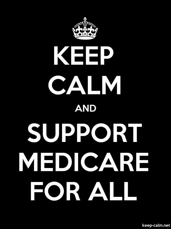KEEP CALM AND SUPPORT MEDICARE FOR ALL - white/black - Default (600x800)