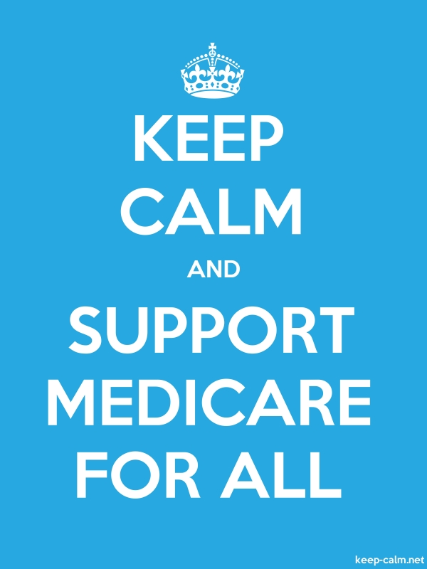KEEP CALM AND SUPPORT MEDICARE FOR ALL - white/blue - Default (600x800)