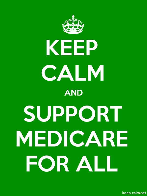 KEEP CALM AND SUPPORT MEDICARE FOR ALL - white/green - Default (600x800)