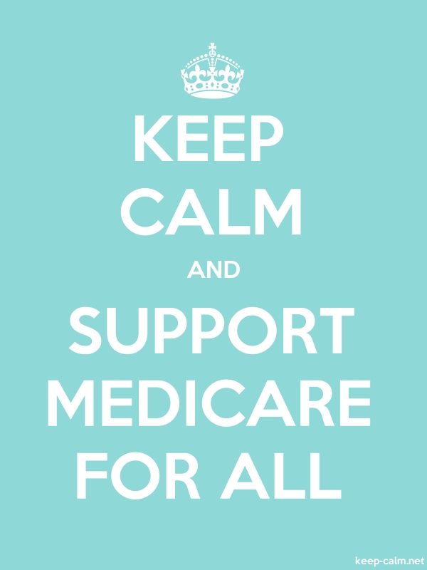 KEEP CALM AND SUPPORT MEDICARE FOR ALL - white/lightblue - Default (600x800)