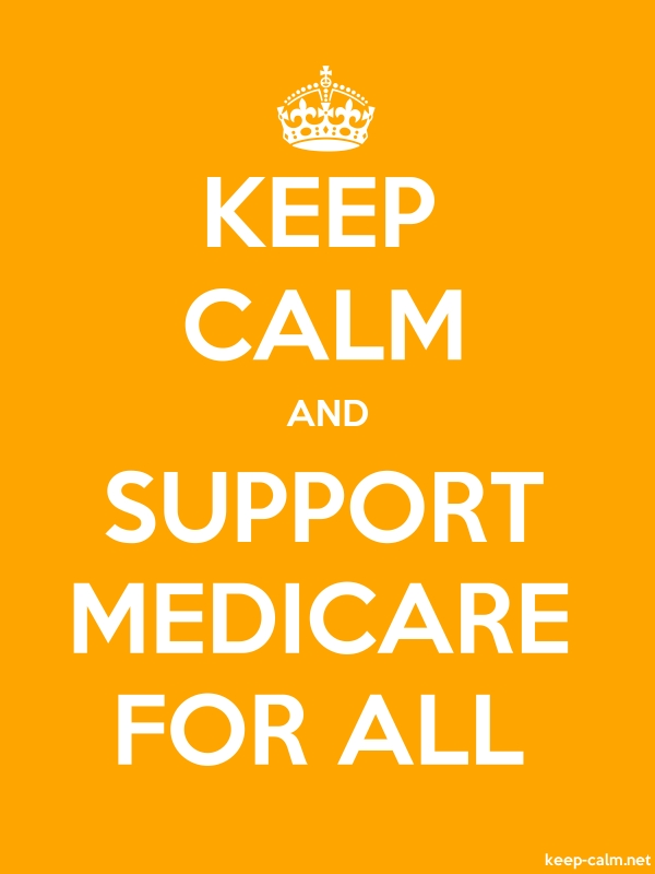KEEP CALM AND SUPPORT MEDICARE FOR ALL - white/orange - Default (600x800)