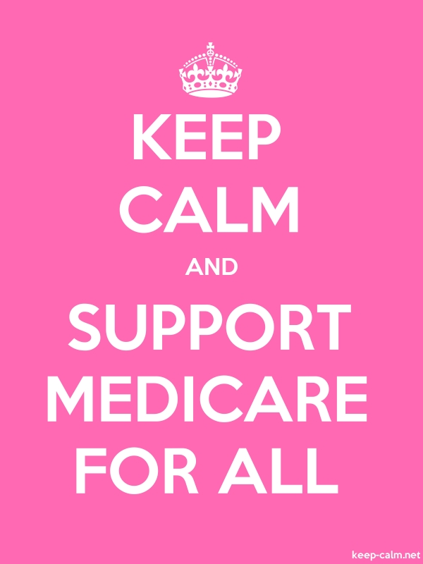 KEEP CALM AND SUPPORT MEDICARE FOR ALL - white/pink - Default (600x800)