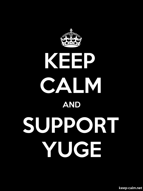 KEEP CALM AND SUPPORT YUGE - white/black - Default (600x800)