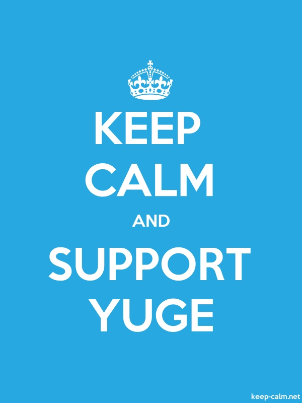 KEEP CALM AND SUPPORT YUGE - white/blue - Default (600x800)
