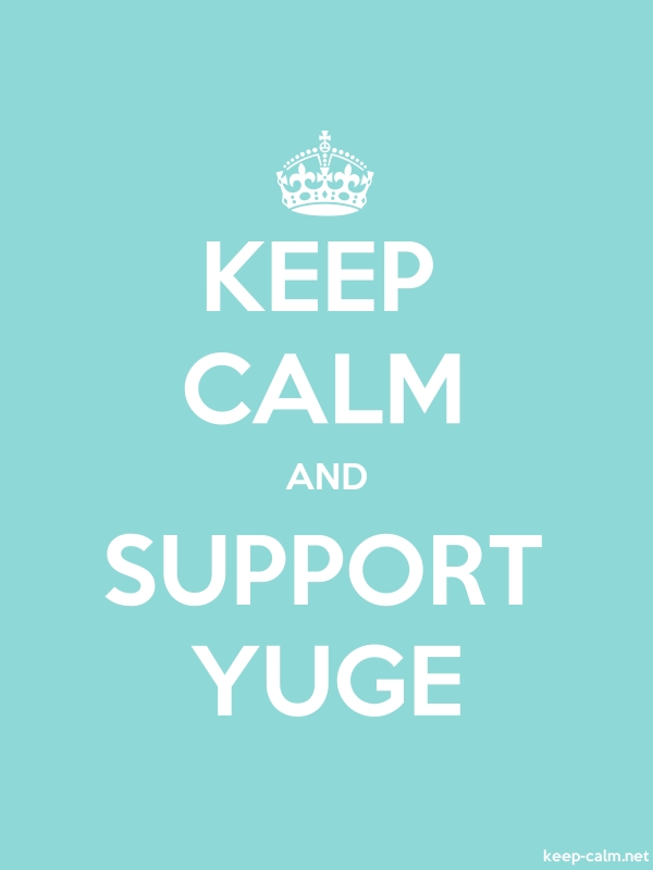 KEEP CALM AND SUPPORT YUGE - white/lightblue - Default (600x800)