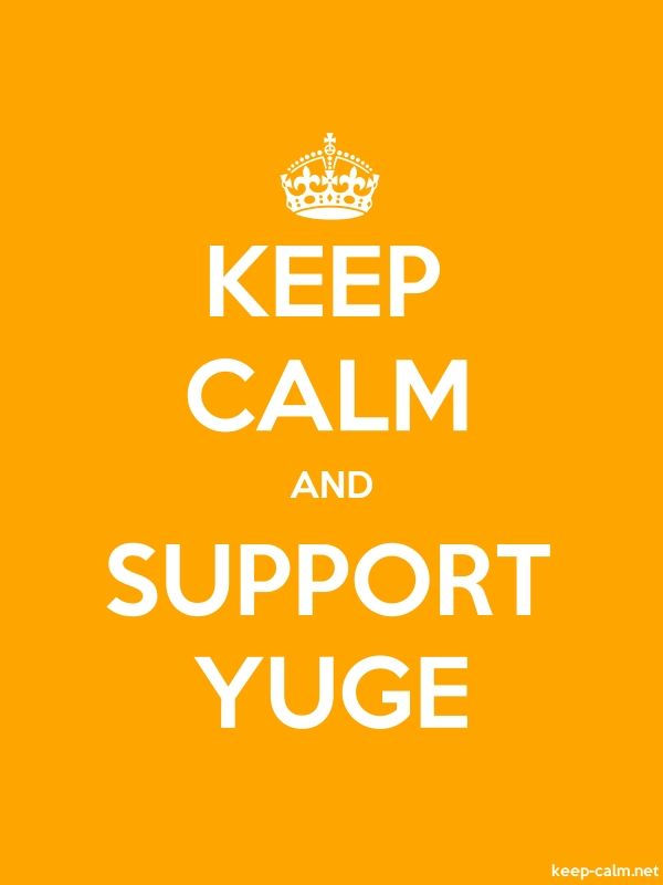KEEP CALM AND SUPPORT YUGE - white/orange - Default (600x800)