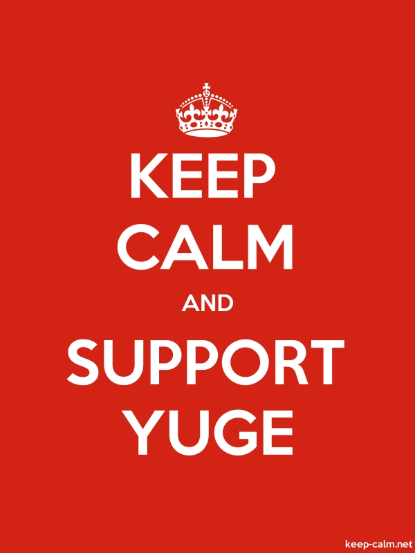 KEEP CALM AND SUPPORT YUGE - white/red - Default (600x800)
