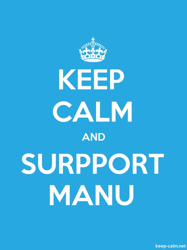 KEEP CALM AND SURPPORT MANU - white/blue - Default (600x800)
