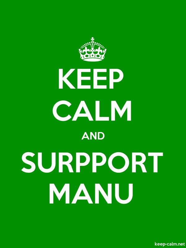 KEEP CALM AND SURPPORT MANU - white/green - Default (600x800)