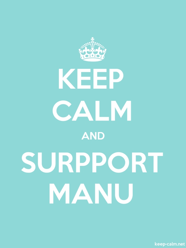 KEEP CALM AND SURPPORT MANU - white/lightblue - Default (600x800)