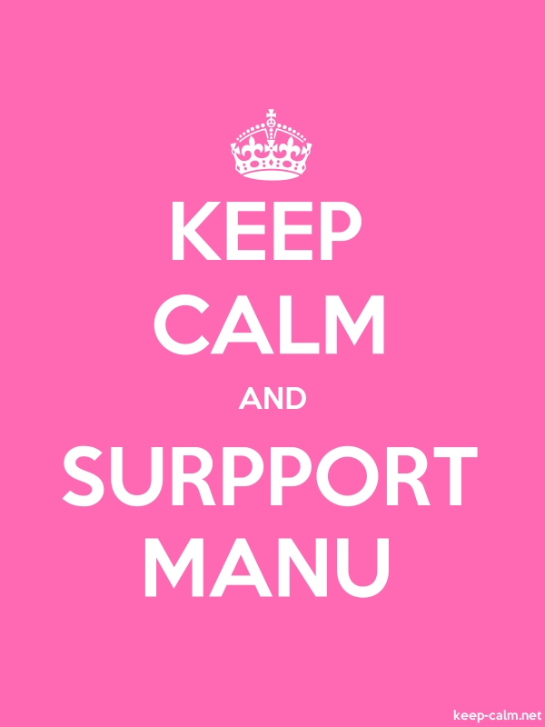 KEEP CALM AND SURPPORT MANU - white/pink - Default (600x800)