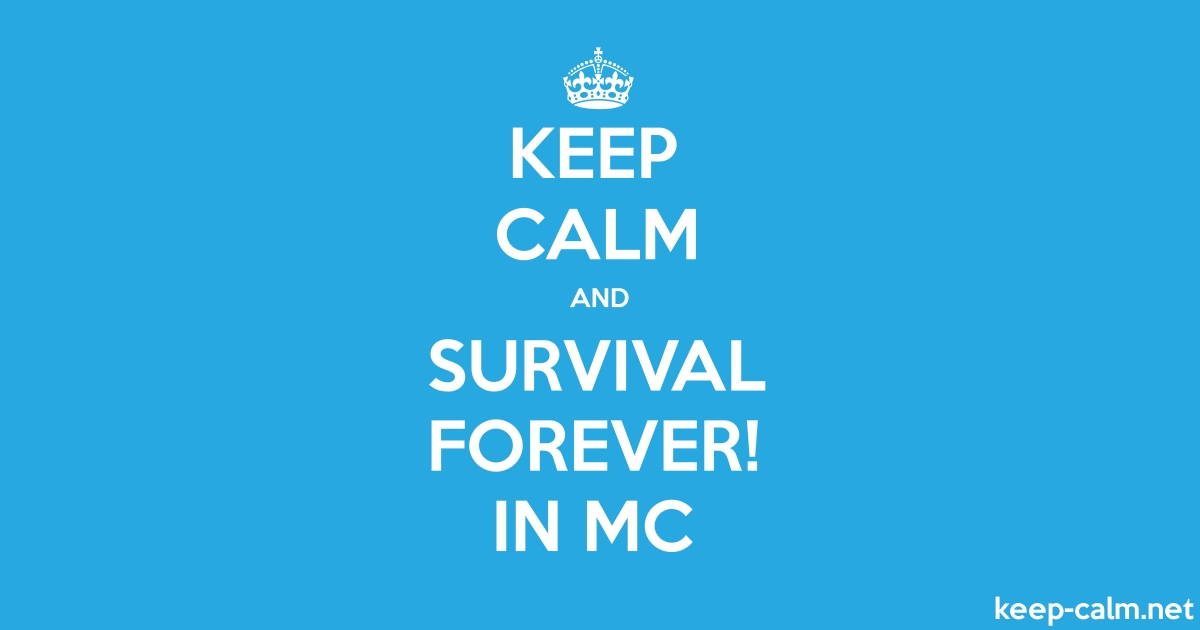 KEEP CALM AND SURVIVAL FOREVER! IN MC | KEEP-CALM net