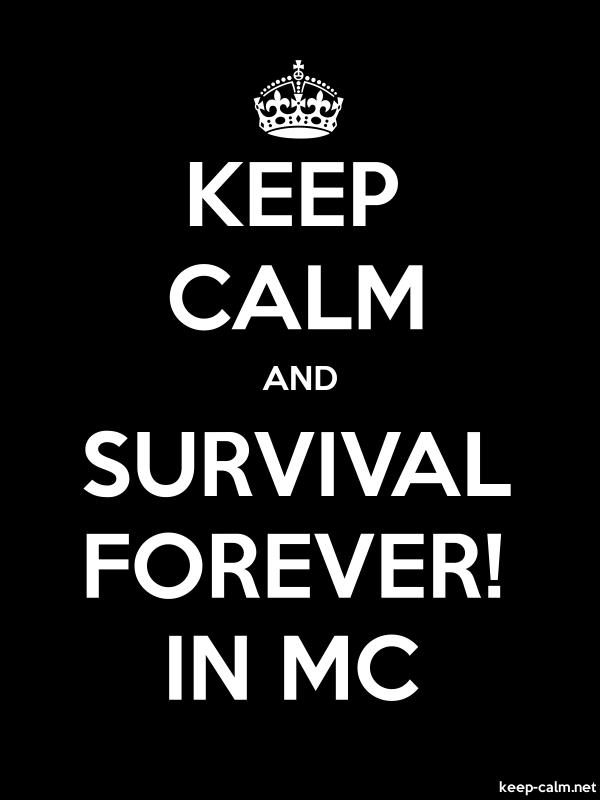 KEEP CALM AND SURVIVAL FOREVER! IN MC - white/black - Default (600x800)