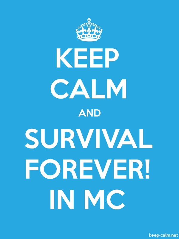 KEEP CALM AND SURVIVAL FOREVER! IN MC - white/blue - Default (600x800)