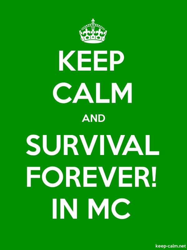 KEEP CALM AND SURVIVAL FOREVER! IN MC - white/green - Default (600x800)