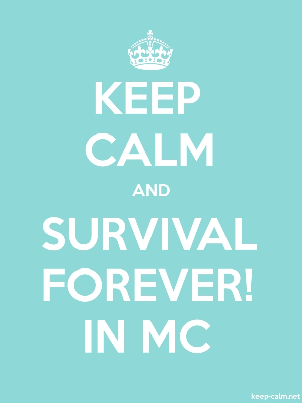 KEEP CALM AND SURVIVAL FOREVER! IN MC - white/lightblue - Default (600x800)