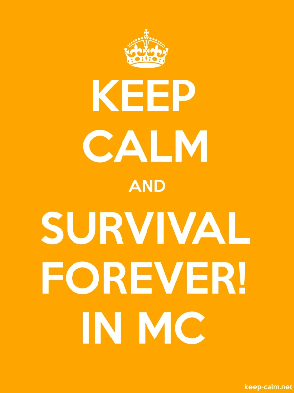 KEEP CALM AND SURVIVAL FOREVER! IN MC - white/orange - Default (600x800)