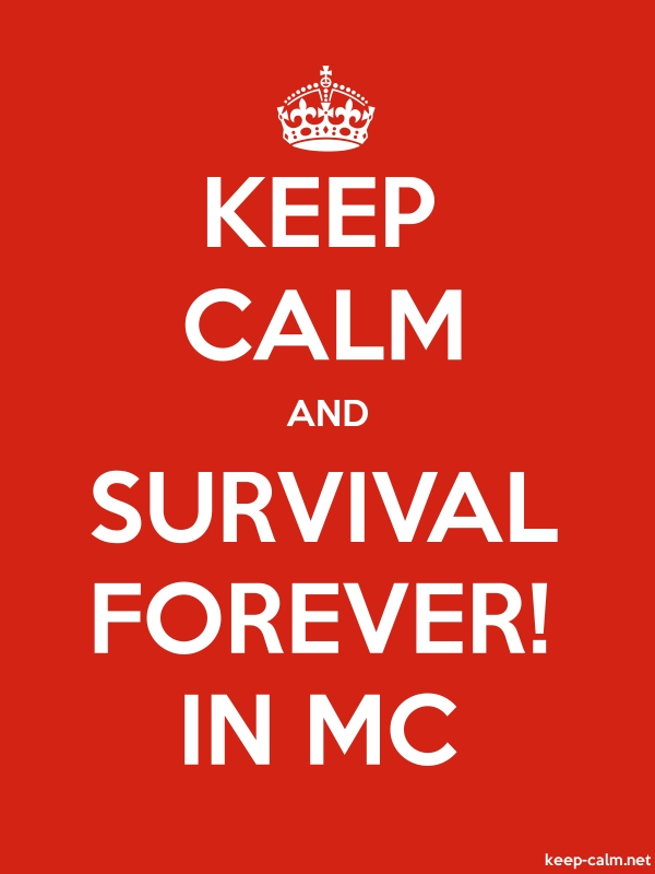 KEEP CALM AND SURVIVAL FOREVER! IN MC - white/red - Default (600x800)