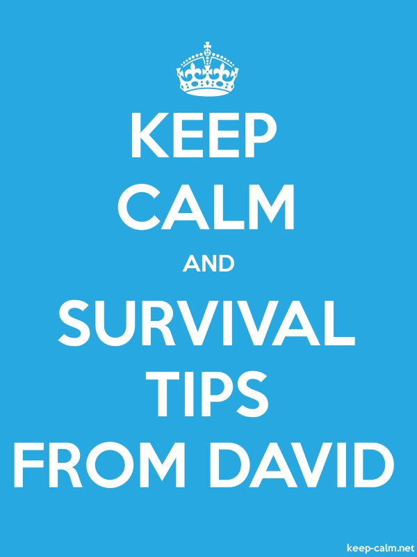 KEEP CALM AND SURVIVAL TIPS FROM DAVID - white/blue - Default (600x800)