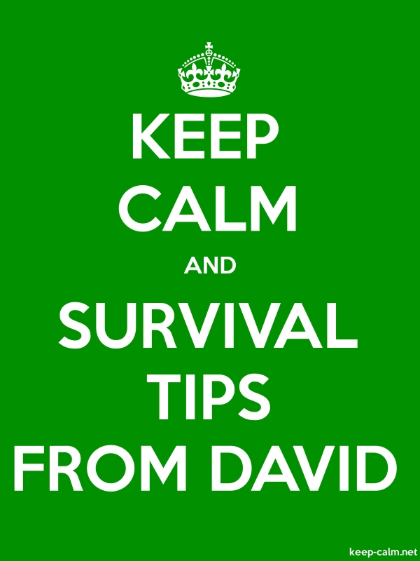 KEEP CALM AND SURVIVAL TIPS FROM DAVID - white/green - Default (600x800)