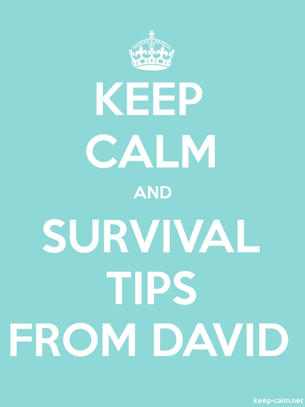 KEEP CALM AND SURVIVAL TIPS FROM DAVID - white/lightblue - Default (600x800)