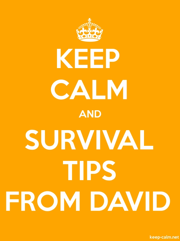 KEEP CALM AND SURVIVAL TIPS FROM DAVID - white/orange - Default (600x800)