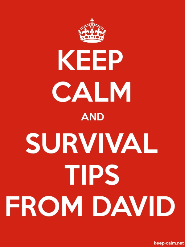 KEEP CALM AND SURVIVAL TIPS FROM DAVID - white/red - Default (600x800)