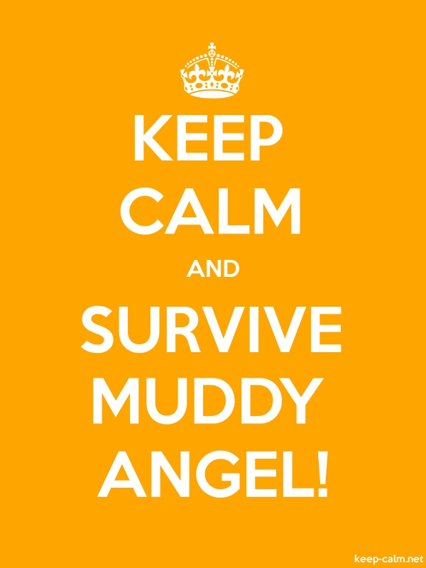 KEEP CALM AND SURVIVE MUDDY ANGEL! - white/orange - Default (600x800)