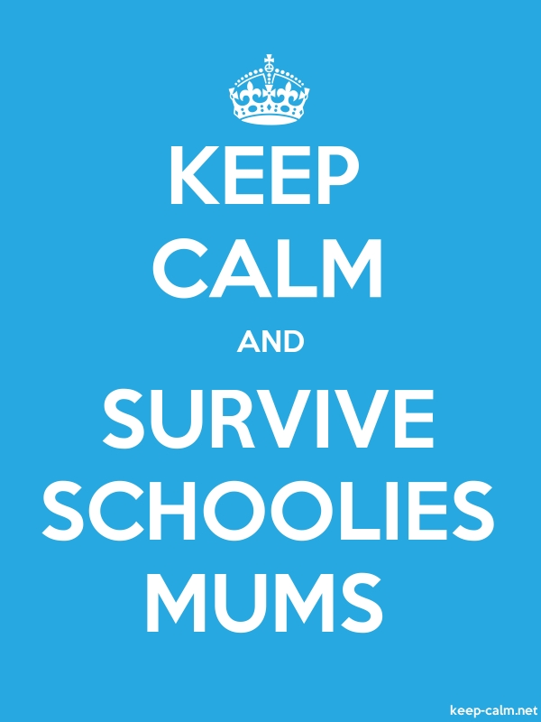 KEEP CALM AND SURVIVE SCHOOLIES MUMS - white/blue - Default (600x800)