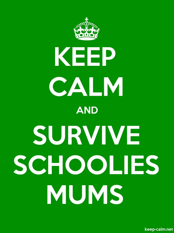 KEEP CALM AND SURVIVE SCHOOLIES MUMS - white/green - Default (600x800)