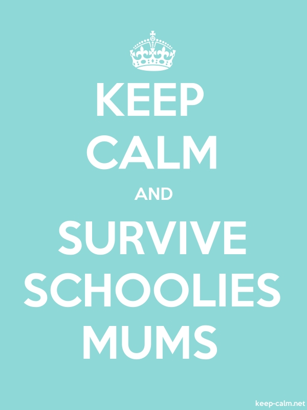 KEEP CALM AND SURVIVE SCHOOLIES MUMS - white/lightblue - Default (600x800)