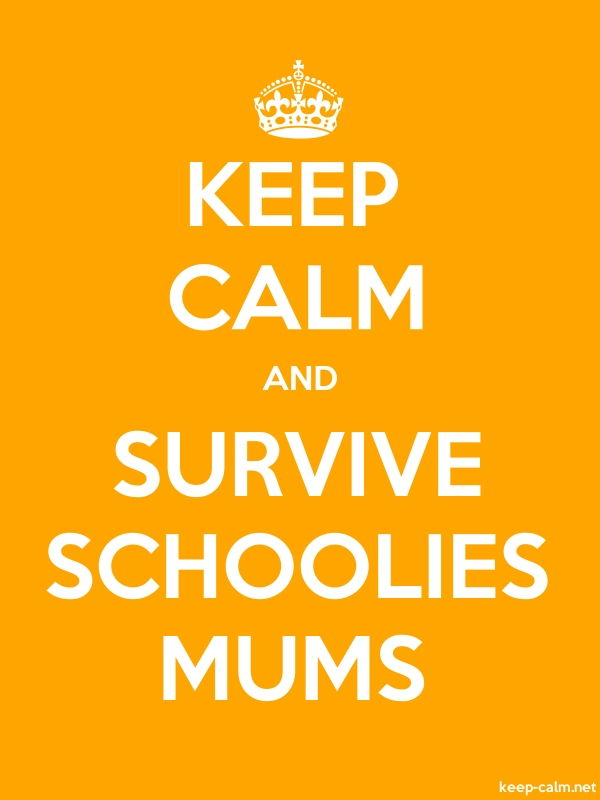 KEEP CALM AND SURVIVE SCHOOLIES MUMS - white/orange - Default (600x800)