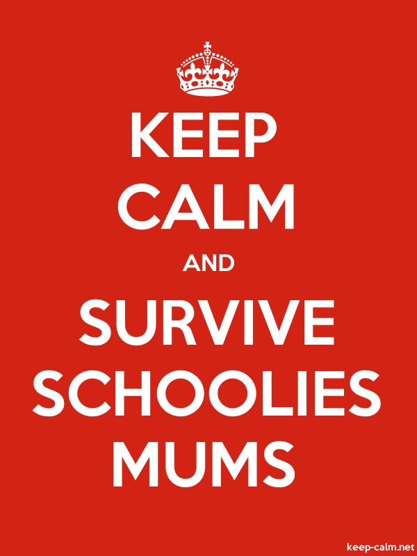 KEEP CALM AND SURVIVE SCHOOLIES MUMS - white/red - Default (600x800)