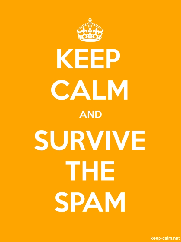 KEEP CALM AND SURVIVE THE SPAM - white/orange - Default (600x800)