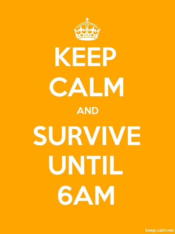 KEEP CALM AND SURVIVE UNTIL 6AM - white/orange - Default (600x800)