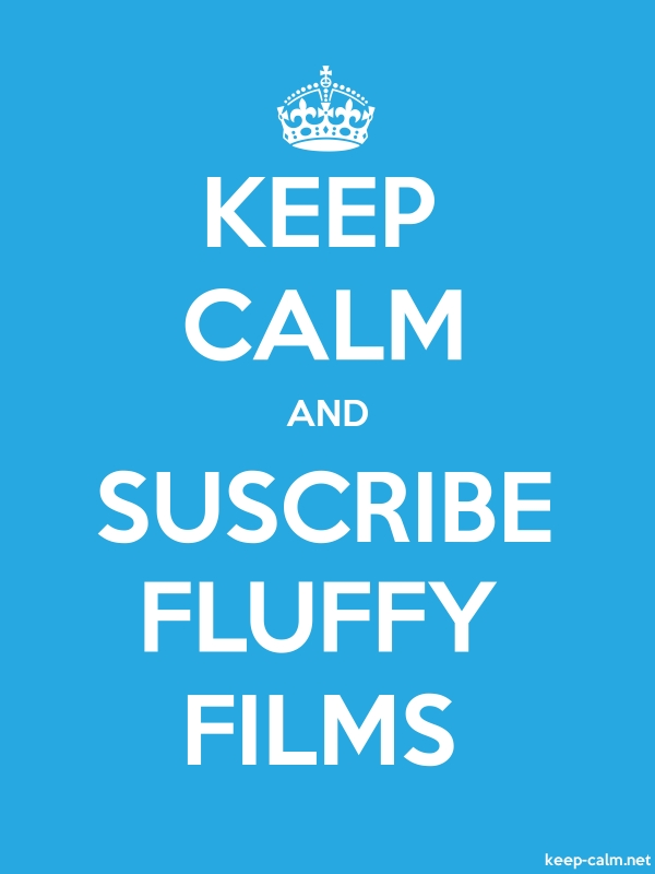 KEEP CALM AND SUSCRIBE FLUFFY FILMS - white/blue - Default (600x800)