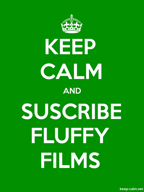 KEEP CALM AND SUSCRIBE FLUFFY FILMS - white/green - Default (600x800)