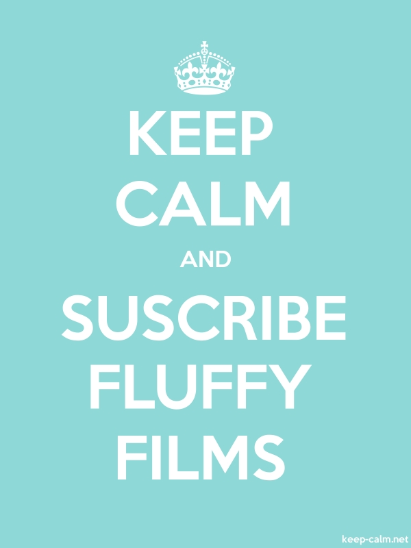KEEP CALM AND SUSCRIBE FLUFFY FILMS - white/lightblue - Default (600x800)