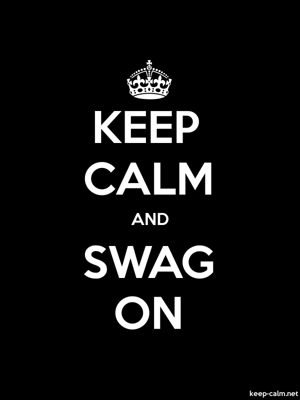 KEEP CALM AND SWAG ON - white/black - Default (600x800)
