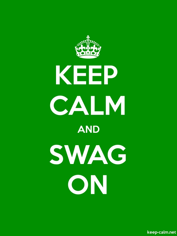 KEEP CALM AND SWAG ON - white/green - Default (600x800)