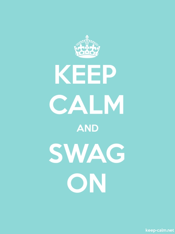 KEEP CALM AND SWAG ON - white/lightblue - Default (600x800)
