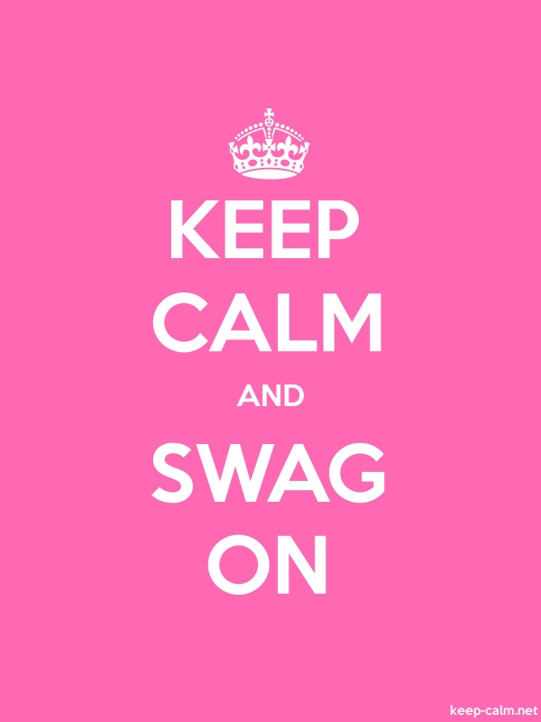 KEEP CALM AND SWAG ON - white/pink - Default (600x800)