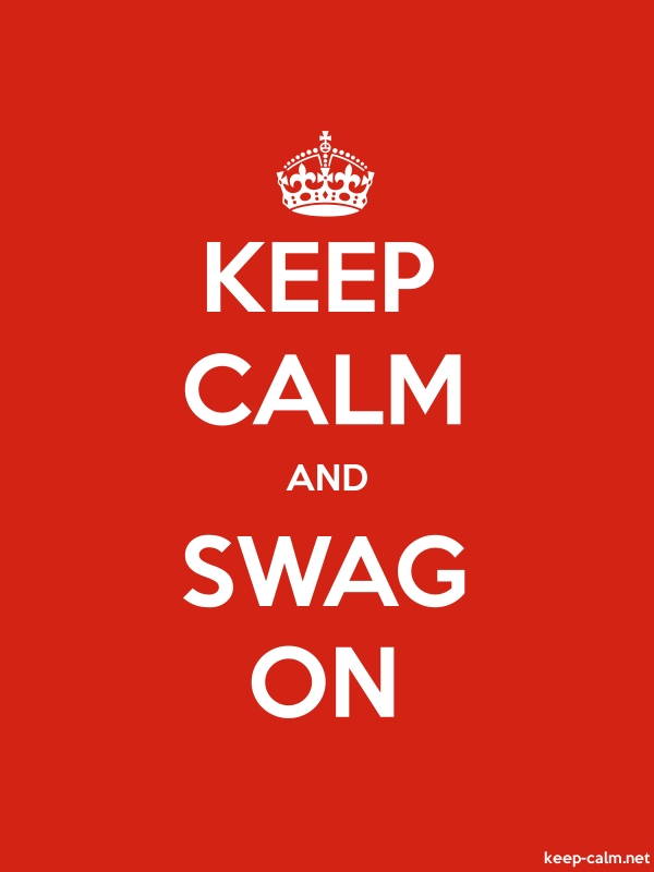 KEEP CALM AND SWAG ON - white/red - Default (600x800)
